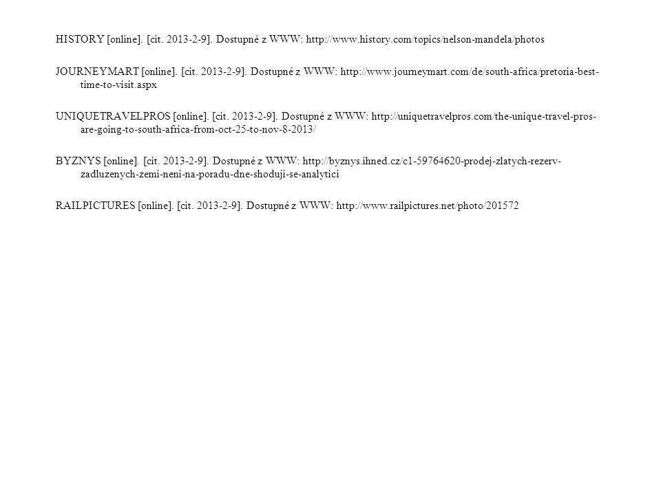 HISTORY [online]. [cit. 2013-2-9]. Dostupné z WWW: http://www.history.com/topics/nelson-mandela/photos JOURNEYMART [online]. [cit. 2013-2-9]. Dostupné