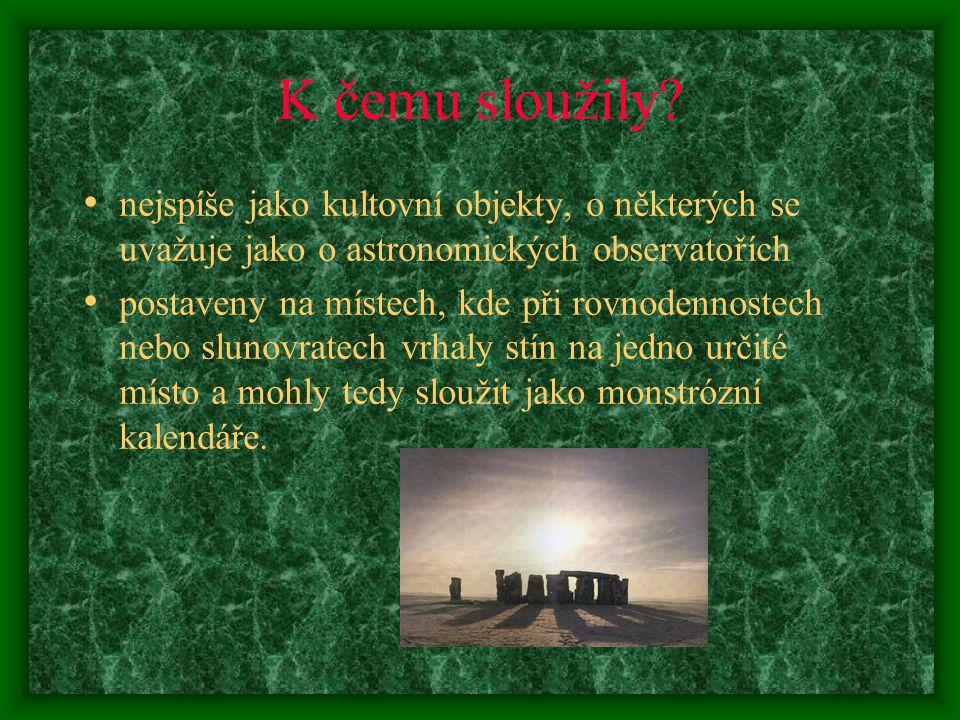 Rozdělení Menhiry - samostatně vztyčené otesané i neotesané kameny.