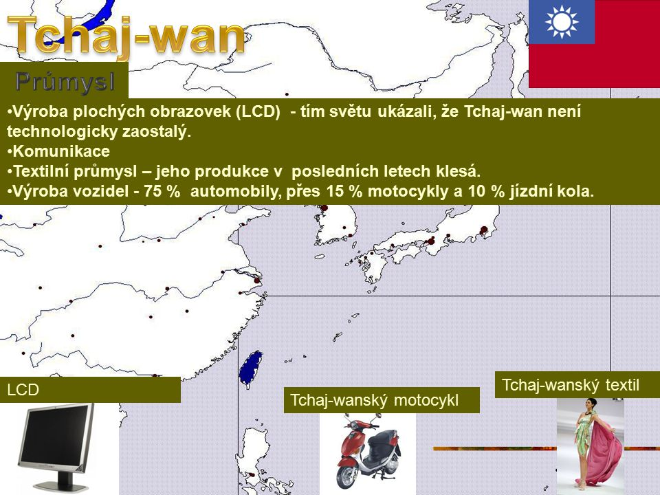 Výroba plochých obrazovek (LCD) - tím světu ukázali, že Tchaj-wan není technologicky zaostalý.