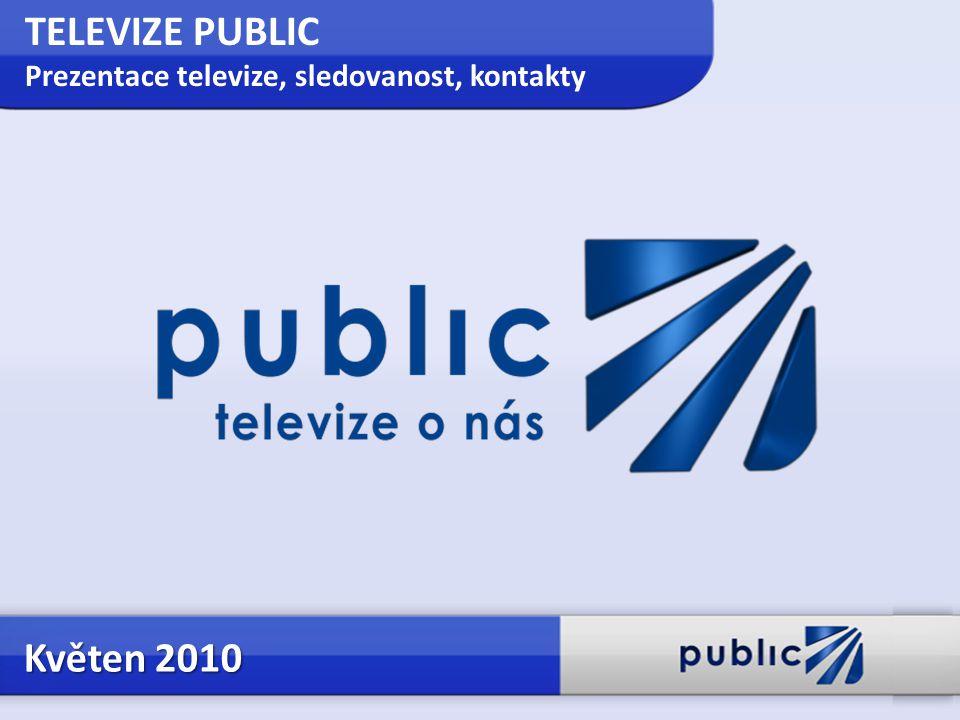 TELEVIZE PUBLIC Prezentace televize, sledovanost, kontakty Květen 2010