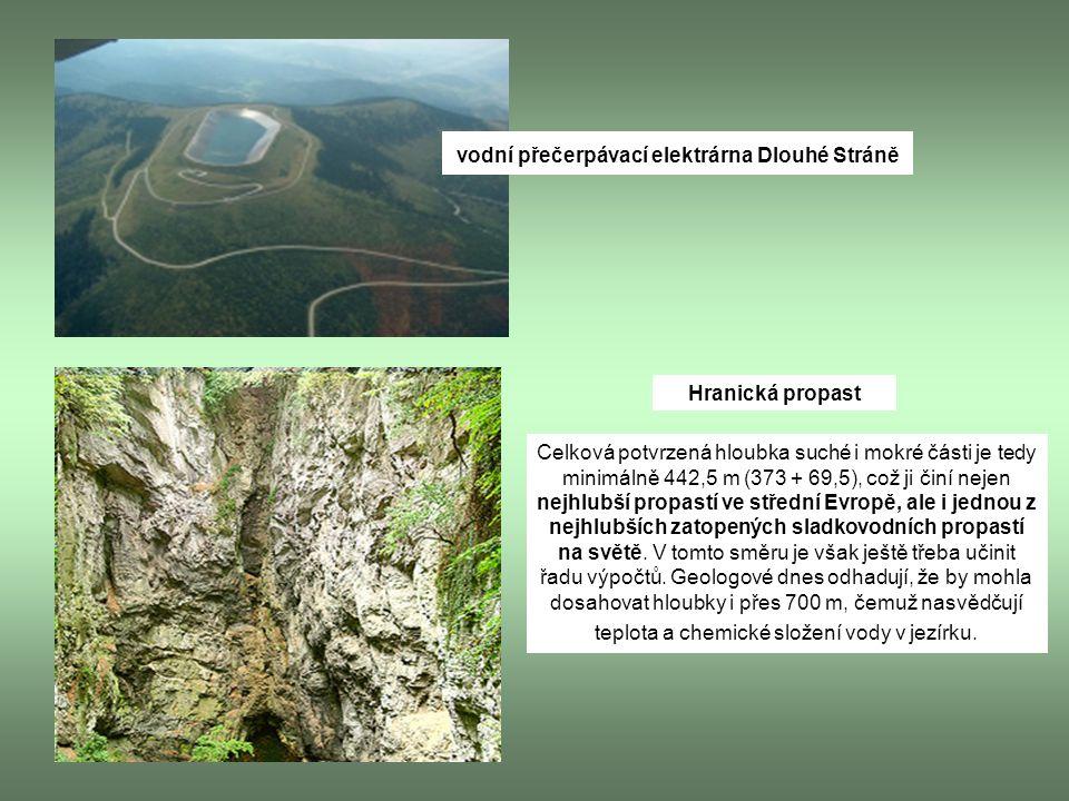 vodní přečerpávací elektrárna Dlouhé Stráně Hranická propast Celková potvrzená hloubka suché i mokré části je tedy minimálně 442,5 m (373 + 69,5), což