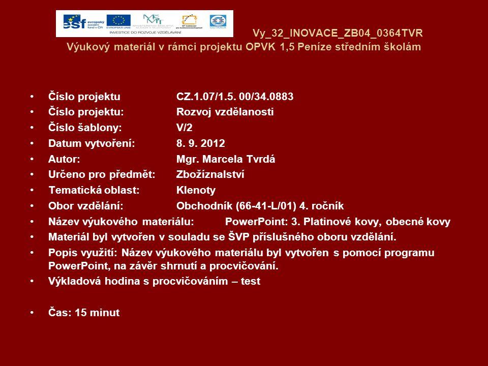 Vy_32_INOVACE_ZB04_0364TVR Výukový materiál v rámci projektu OPVK 1,5 Peníze středním školám Číslo projektuCZ.1.07/1.5. 00/34.0883 Číslo projektu:Rozv