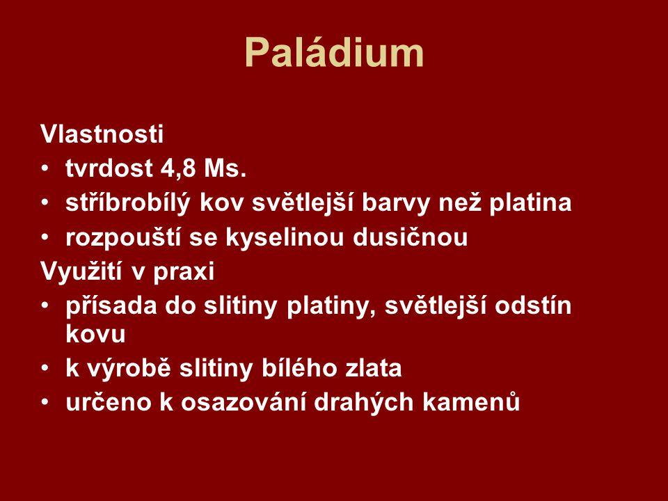 Iridium Iridium, Ir Vlastnosti tvrdost 6,5 MS.