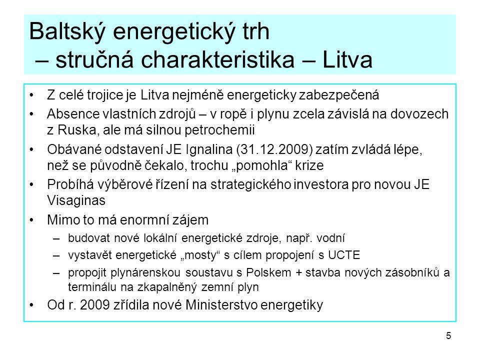 6 Baltský energetický trh – stručná charakteristika – Lotyšsko Země značně závislá na dovozech –100 % ropy a ropných výrobků –100 % zemního plynu (plně závislé na Rusku) –cca 25 – 30 % elektrické energie –vlastní zdroje – vodní el., rašelina, biomasa Ekonomika je zatím energeticky vysoce náročná, snaha o zefektivnění Výstavba nové elektrárny na pevná paliva v Liepáji odložena kvůli krizi, taktéž modernizace dalšího bloku rižské TEC Strategický význam má úložiště plynu v Inčukalns, jsou podmínky pro otevření dalšího (Dobele)