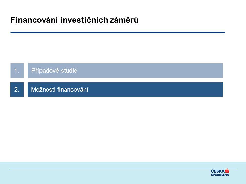 Případové studie1. Možnosti financování2. Financování investičních záměrů