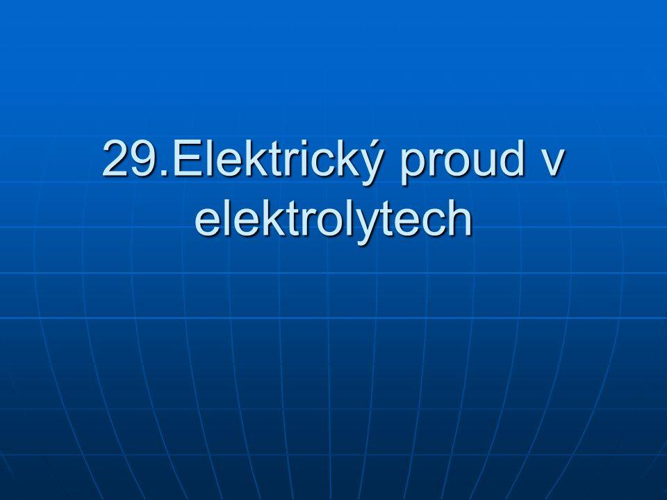 Elektrolyt, elektrolytická disociace, elektrolýza Roztoky kyselin, zásad a solí, popř.