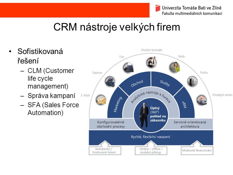 CRM nástroje velkých firem Sofistikovaná řešení –CLM (Customer life cycle management) –Správa kampaní –SFA (Sales Force Automation)