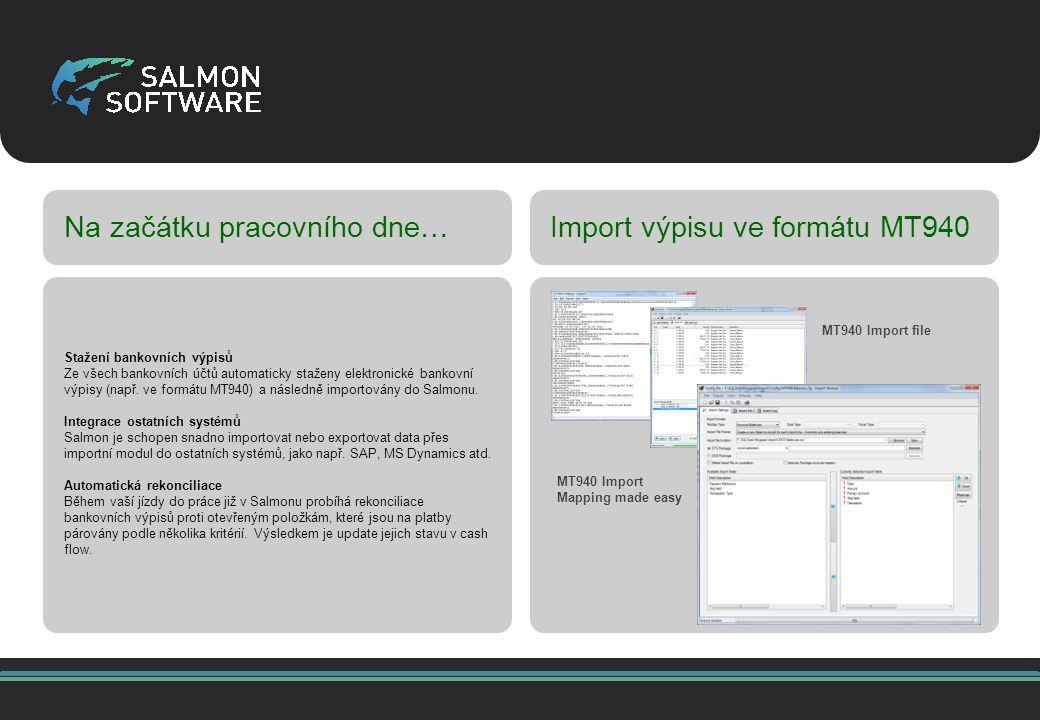 Na začátku pracovního dne… Stažení bankovních výpisů Ze všech bankovních účtů automaticky staženy elektronické bankovní výpisy (např.