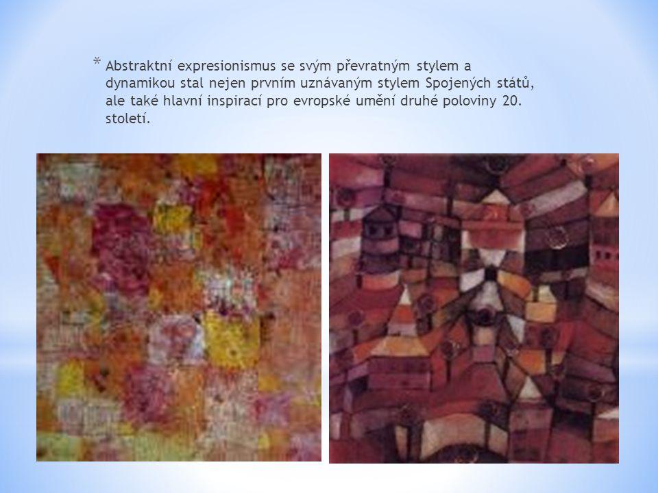 * Abstraktní expresionismus se svým převratným stylem a dynamikou stal nejen prvním uznávaným stylem Spojených států, ale také hlavní inspirací pro ev