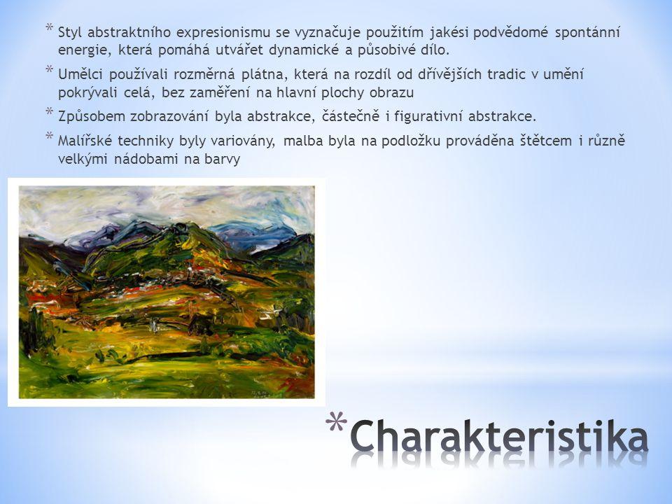 * Styl abstraktního expresionismu se vyznačuje použitím jakési podvědomé spontánní energie, která pomáhá utvářet dynamické a působivé dílo. * Umělci p