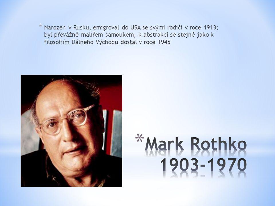 * Narozen v Rusku, emigroval do USA se svými rodiči v roce 1913; byl převážně malířem samoukem, k abstrakci se stejně jako k filosofiím Dálného Východ