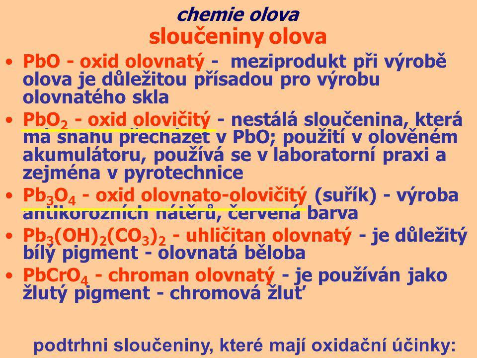PbO - oxid olovnatý - meziprodukt při výrobě olova je důležitou přísadou pro výrobu olovnatého skla PbO 2 - oxid olovičitý - nestálá sloučenina, která