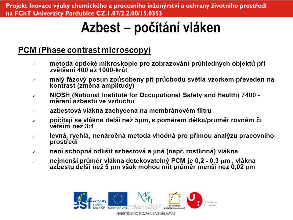 Azbest – počítání vláken PCM (Phase contrast microscopy) metoda optické mikroskopie pro zobrazování průhledných objektů při zvětšení 400 až 1000-krát