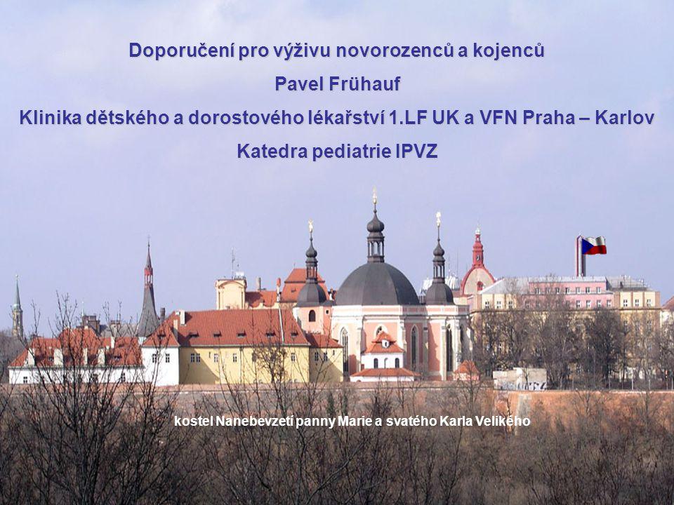 Autoimunitní onemocnění GIT CS, NSZ, AIH P.Frühauf Klinika dětského a dorostového lékařství 1.LF UK a VFN Praha Doporučení pro výživu novorozenců a ko