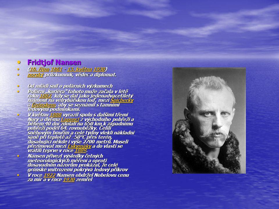 Fridtjof Nansen Fridtjof Nansen (10.října 1861 - 13.