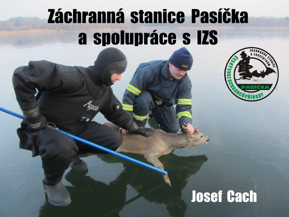 Záchranná stanice Pasíčka a spolupráce s IZS Josef Cach