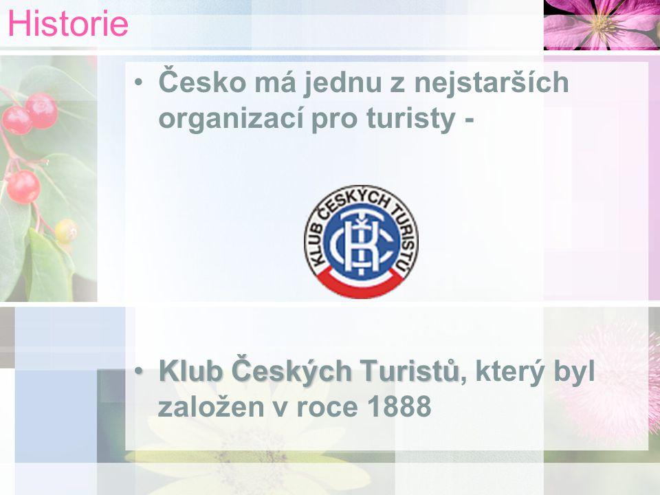 Historie Česko má jednu z nejstarších organizací pro turisty - Klub Českých TuristůKlub Českých Turistů, který byl založen v roce 1888