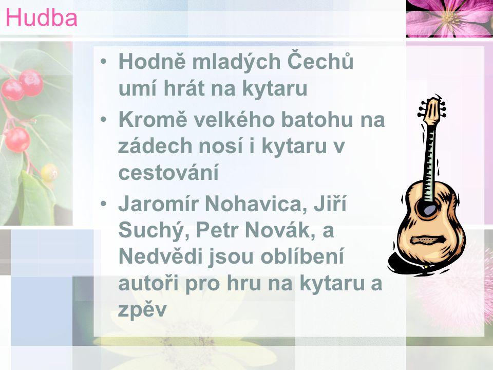 Hudba Hodně mladých Čechů umí hrát na kytaru Kromě velkého batohu na zádech nosí i kytaru v cestování Jaromír Nohavica, Jiří Suchý, Petr Novák, a Nedvědi jsou oblíbení autoři pro hru na kytaru a zpěv