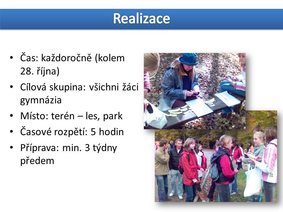 Čas: každoročně (kolem 28. října) Cílová skupina: všichni žáci gymnázia Místo: terén – les, park Časové rozpětí: 5 hodin Příprava: min. 3 týdny předem