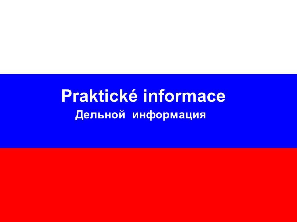 Praktické informace Дельной информация