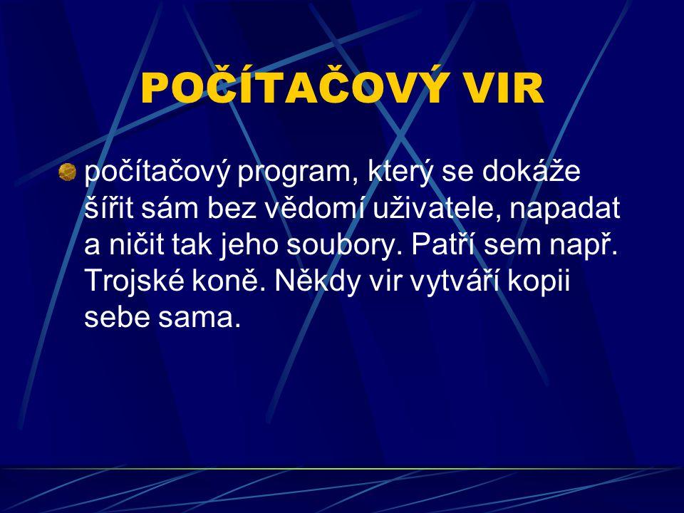 ANTIVIROVÝ PROGRAM program, který slouží k rozpoznání a zničení viru, který napadl počítač