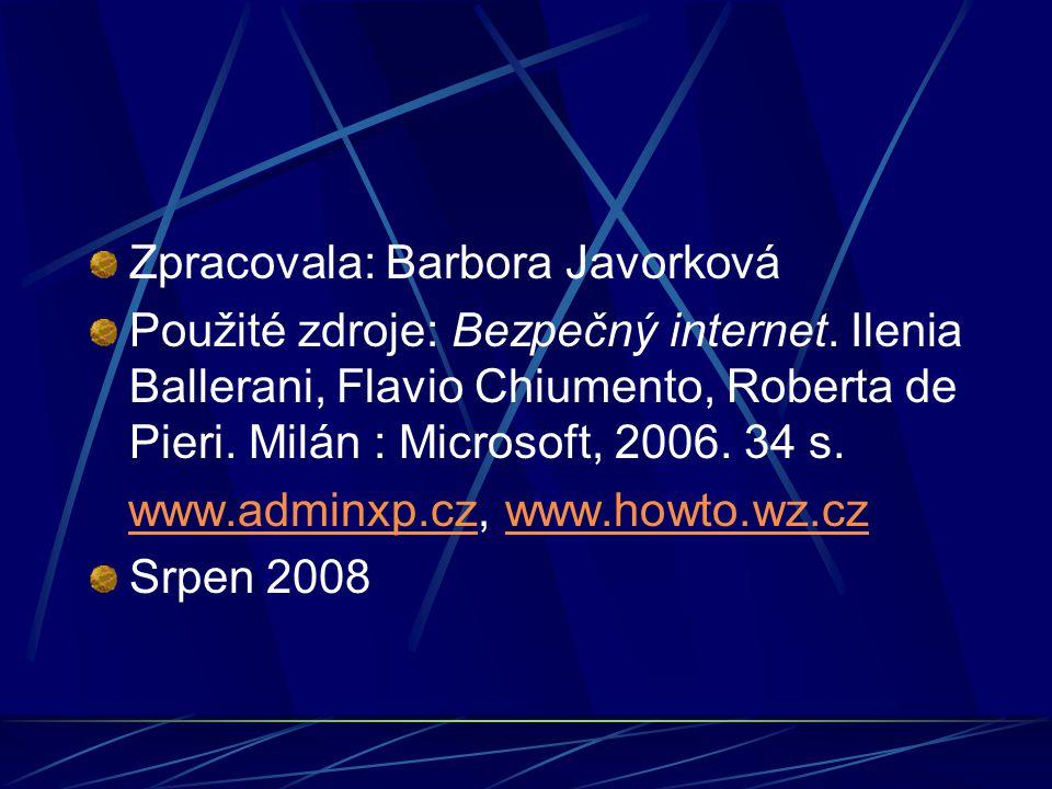 Zpracovala: Barbora Javorková Použité zdroje: Bezpečný internet.