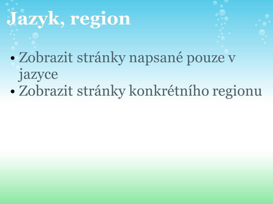 Jazyk, region Zobrazit stránky napsané pouze v jazyce Zobrazit stránky konkrétního regionu