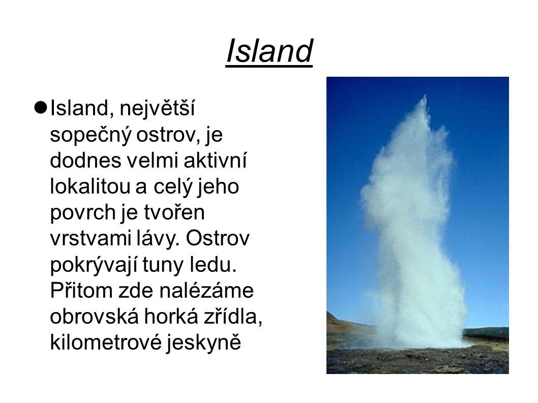 Island Island, největší sopečný ostrov, je dodnes velmi aktivní lokalitou a celý jeho povrch je tvořen vrstvami lávy. Ostrov pokrývají tuny ledu. Přit