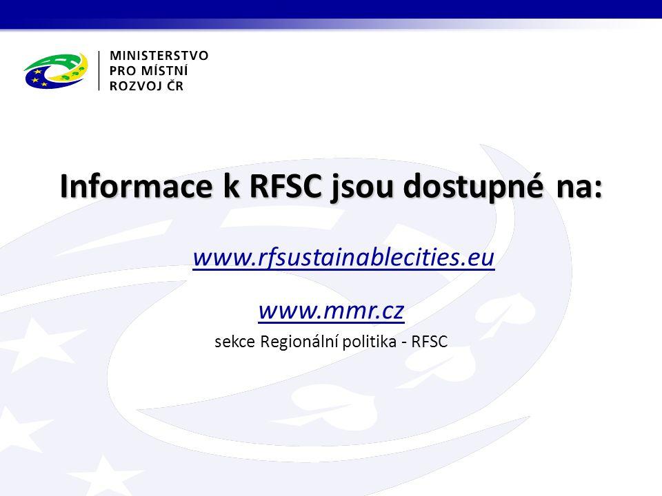 Informace k RFSC jsou dostupné na: Informace k RFSC jsou dostupné na: www.rfsustainablecities.eu www.mmr.cz sekce Regionální politika - RFSC