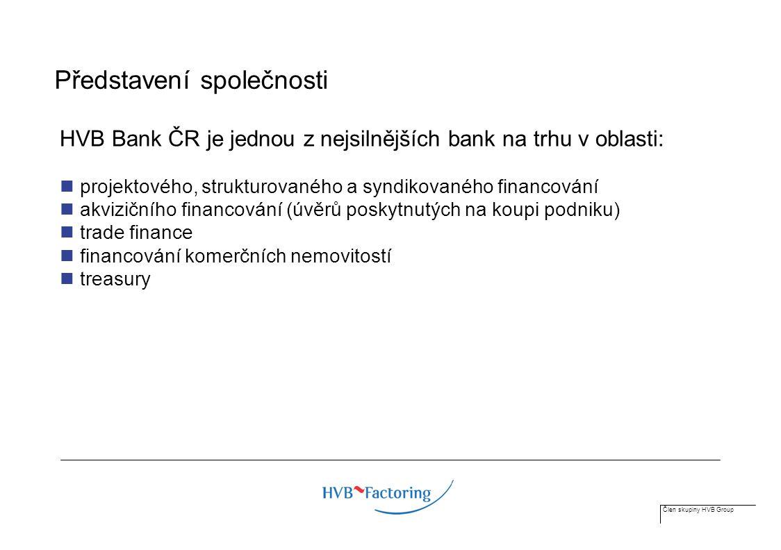 Člen skupiny HVB Group Potenciál pro factoringové služby – závěry z průzkumu Zdroj: Závěrečná zpráva z průzkumu, Opinion Window pro HVB Bank, 2004 Využíváte factoringových služeb?