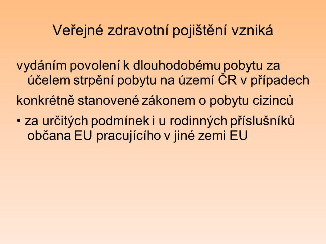 Veřejné zdravotní pojištění vzniká vydáním povolení k dlouhodobému pobytu za účelem strpění pobytu na území ČR v případech konkrétně stanovené zákonem