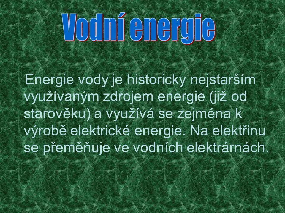 Energie vody je historicky nejstarším využívaným zdrojem energie (již od starověku) a využívá se zejména k výrobě elektrické energie. Na elektřinu se