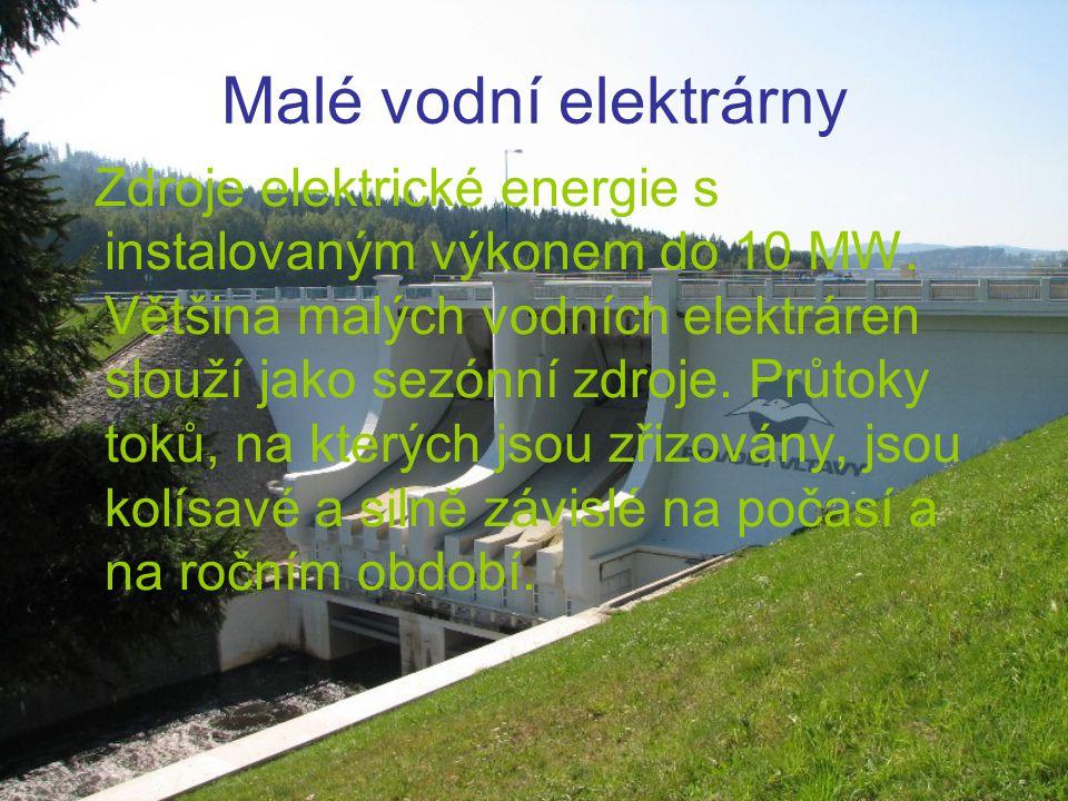 Malé vodní elektrárny Zdroje elektrické energie s instalovaným výkonem do 10 MW. Většina malých vodních elektráren slouží jako sezónní zdroje. Průtoky