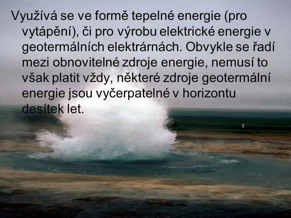 Využívá se ve formě tepelné energie (pro vytápění), či pro výrobu elektrické energie v geotermálních elektrárnách. Obvykle se řadí mezi obnovitelné zd