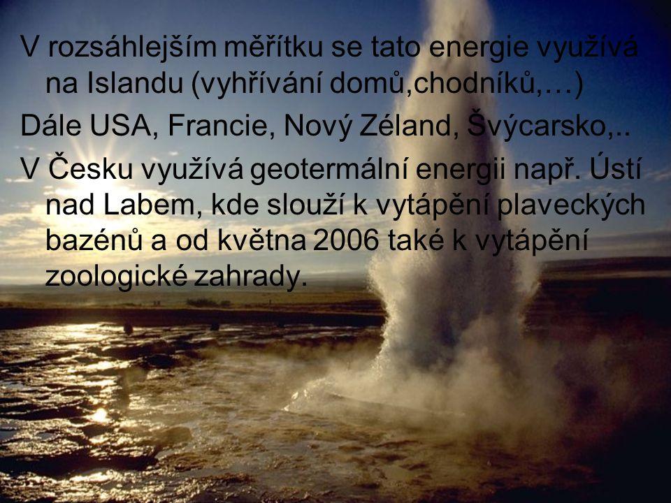 V rozsáhlejším měřítku se tato energie využívá na Islandu (vyhřívání domů,chodníků,…) Dále USA, Francie, Nový Zéland, Švýcarsko,.. V Česku využívá geo