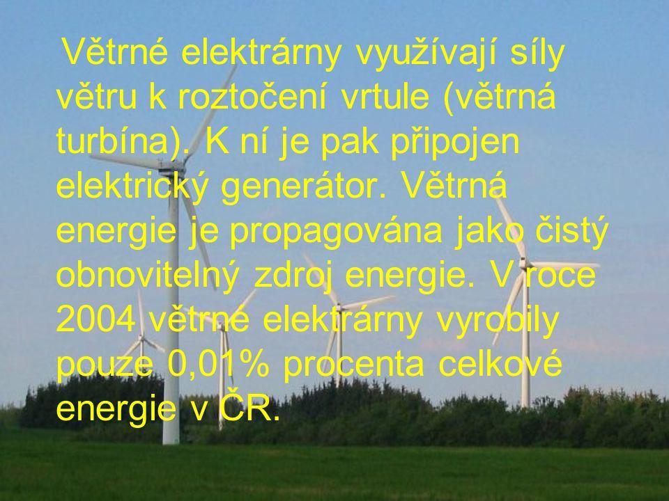 Větrné elektrárny využívají síly větru k roztočení vrtule (větrná turbína). K ní je pak připojen elektrický generátor. Větrná energie je propagována j