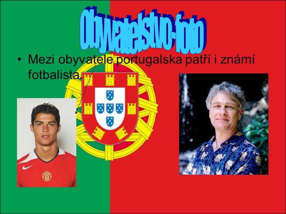 Mezi obyvatele portugalska patří i známí fotbalista.