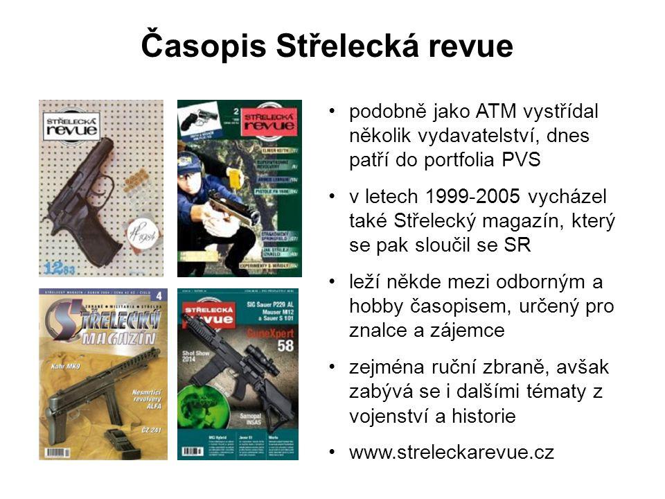 Časopis Střelecká revue podobně jako ATM vystřídal několik vydavatelství, dnes patří do portfolia PVS v letech 1999-2005 vycházel také Střelecký magaz