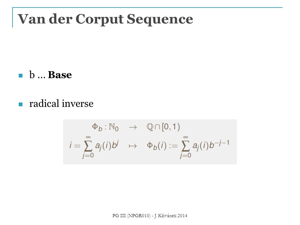 Van der Corput Sequence b... Base radical inverse PG III (NPGR010) - J. Křivánek 2014