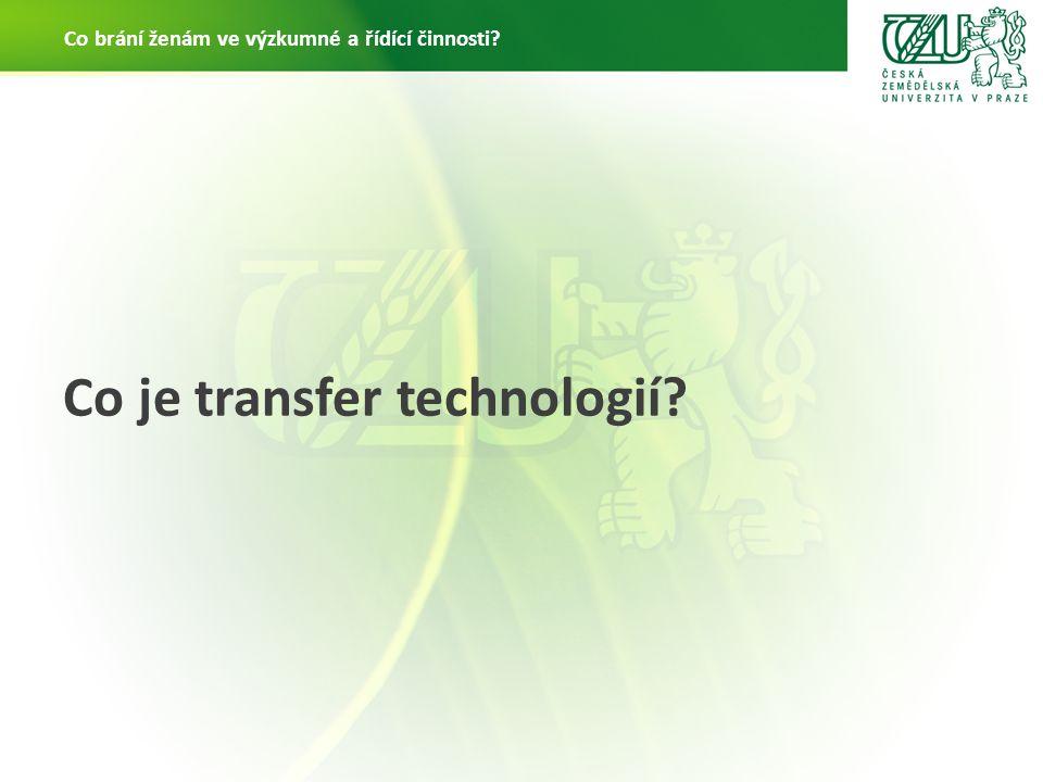Co brání ženám ve výzkumné a řídící činnosti Co je transfer technologií