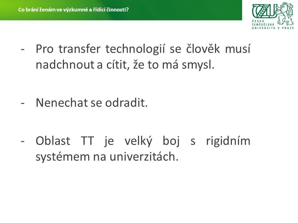 -Pro transfer technologií se člověk musí nadchnout a cítit, že to má smysl.