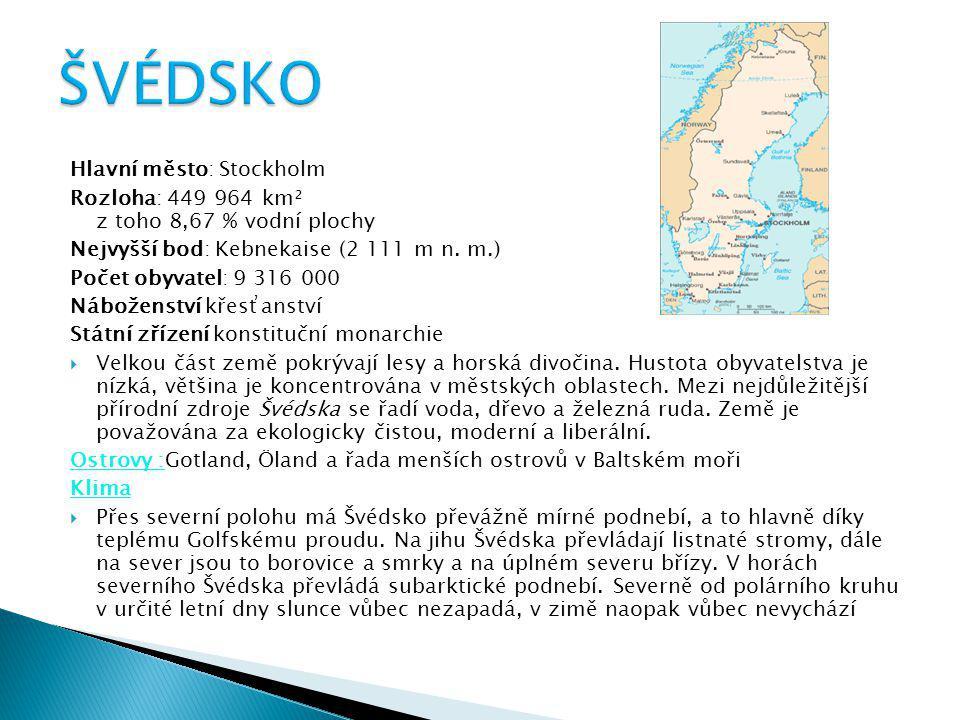 Hlavní město: Stockholm Rozloha: 449 964 km² z toho 8,67 % vodní plochy Nejvyšší bod: Kebnekaise (2 111 m n. m.) Počet obyvatel: 9 316 000 Náboženství