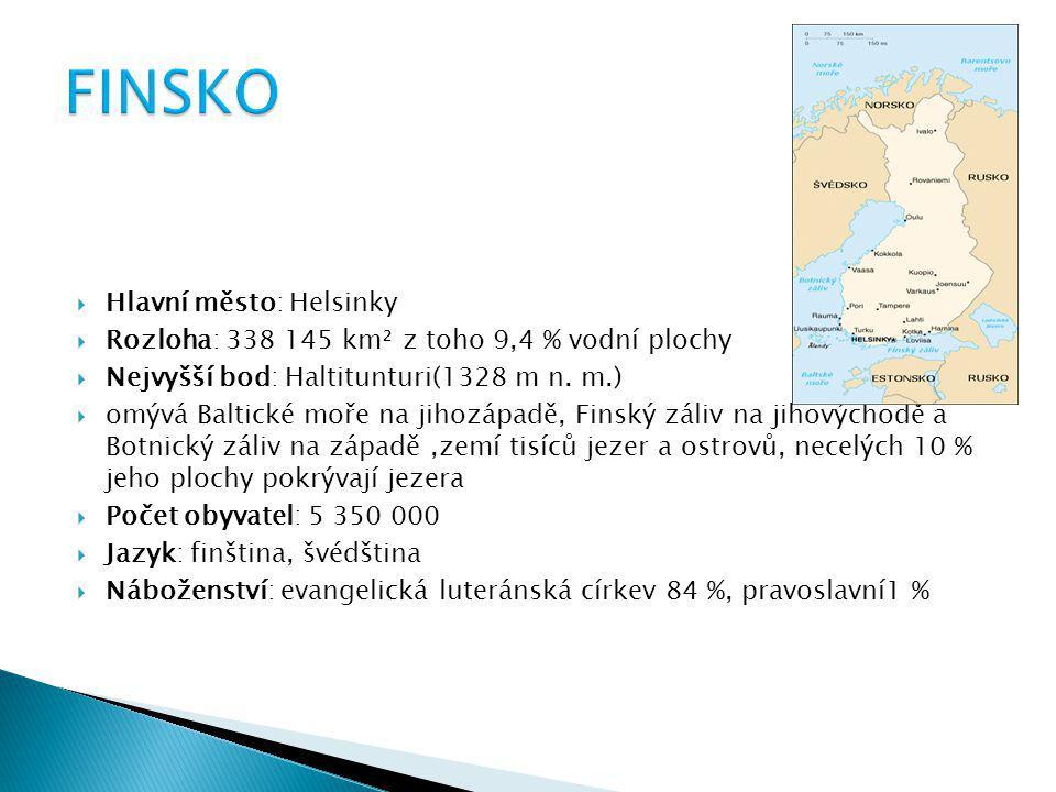  Hlavní město: Helsinky  Rozloha: 338 145 km² z toho 9,4 % vodní plochy  Nejvyšší bod: Haltitunturi(1328 m n. m.)  omývá Baltické moře na jihozápa