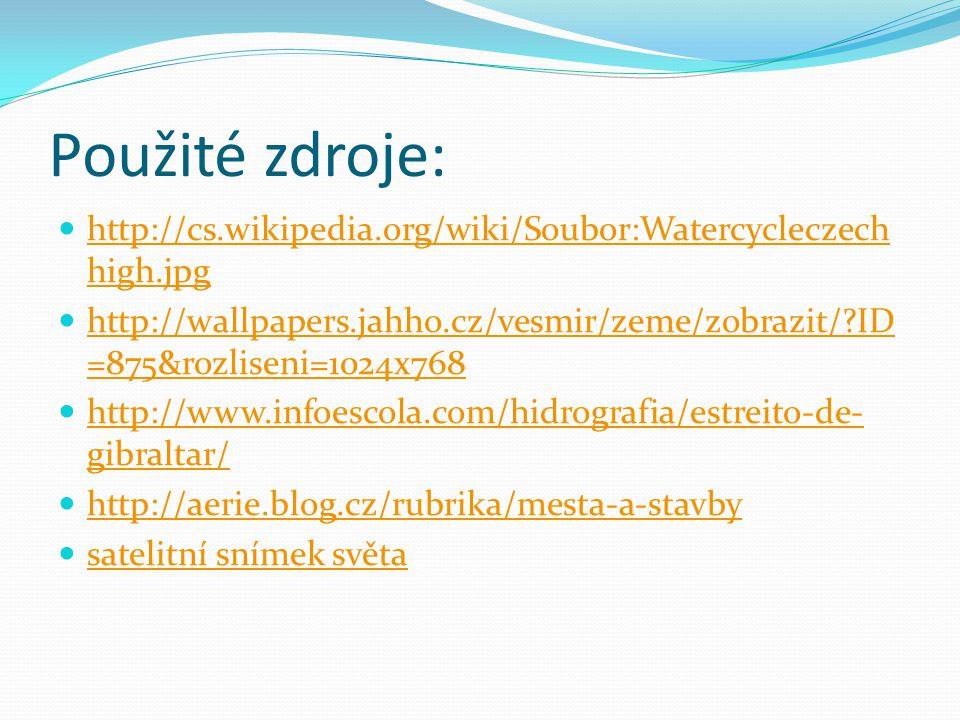 Použité zdroje: http://cs.wikipedia.org/wiki/Soubor:Watercycleczech high.jpg http://cs.wikipedia.org/wiki/Soubor:Watercycleczech high.jpg http://wallp