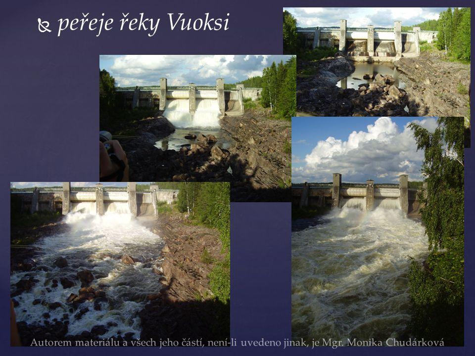   peřeje řeky Vuoksi Autorem materiálu a všech jeho částí, není-li uvedeno jinak, je Mgr. Monika Chudárková