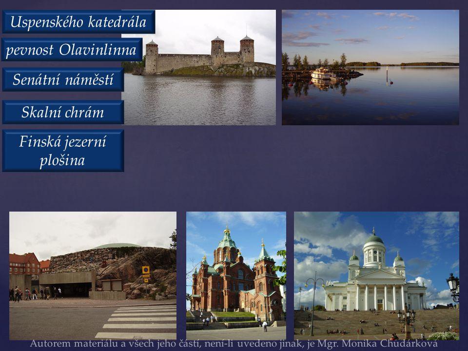 Senátní náměstí Uspenského katedrála pevnost Olavinlinna Skalní chrám Finská jezerní plošina Autorem materiálu a všech jeho částí, není-li uvedeno jinak, je Mgr.