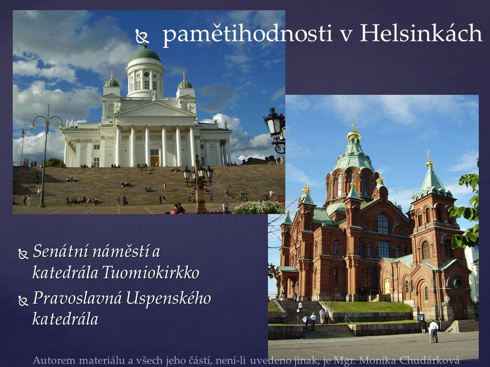   pamětihodnosti v Helsinkách  Senátní náměstí a katedrála Tuomiokirkko  Pravoslavná Uspenského katedrála Autorem materiálu a všech jeho částí, ne