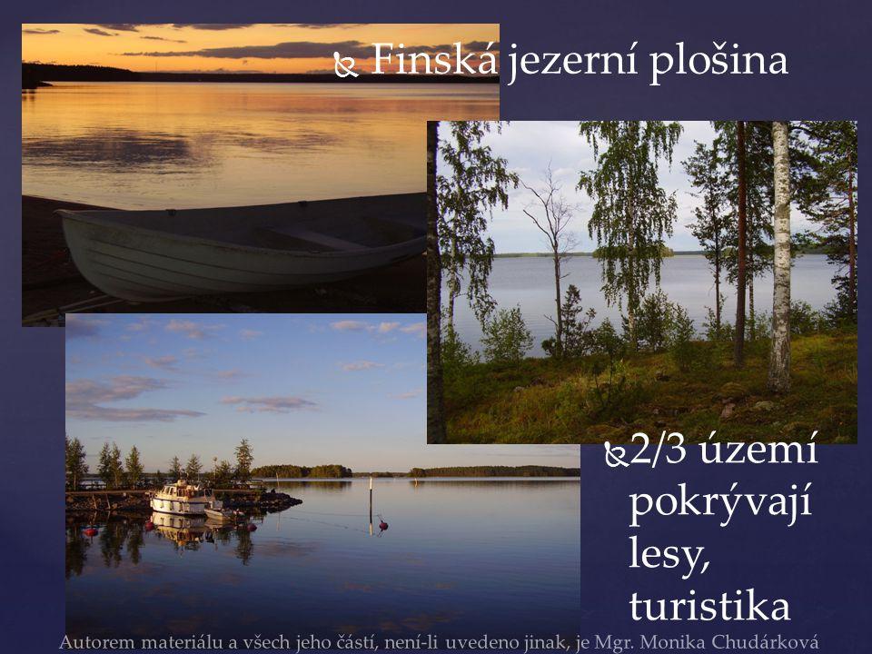   Finská jezerní plošina   Eskery – úzké pruhy země mezi jednotlivými jezery.