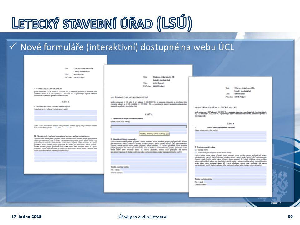 Nové formuláře (interaktivní) dostupné na webu ÚCL 3017. ledna 2015 Úřad pro civilní letectví