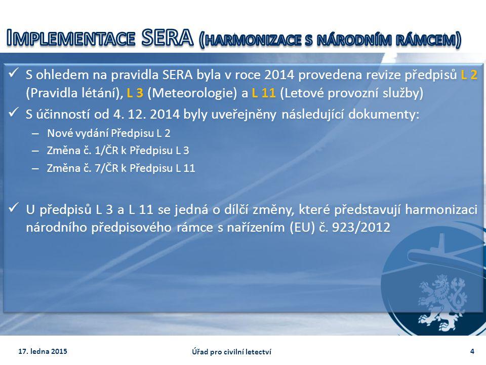 S ohledem na pravidla SERA byla v roce 2014 provedena revize předpisů L 2 (Pravidla létání), L 3 (Meteorologie) a L 11 (Letové provozní služby) S účin